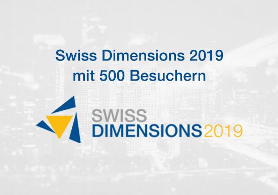 Swiss Dimensions 2019 mit 500 Besuchern